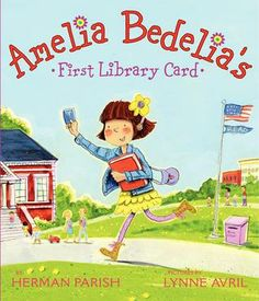 Amelia Bedelia's First Library Card.  By Herman Parish.  Call # E PAR
