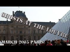 Ghosts at the Louvre March 2015
