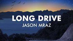 Jason Mraz - Long Drive [Official Audio]