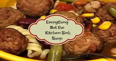 Everything But the Kitchen Sink Soup