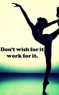 this is soooo true and i think a good dancer should be motivated this quote motivates me