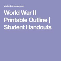 World War II Printable Outline | Student Handouts World History, World War Ii, Global Conflict, Major Events, High School Students, Social Studies, Outline, Geek, Printables