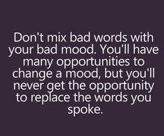 Sometimes 'tis better to keep silent. Words can leave scars that are impossible to see & hard to heal.