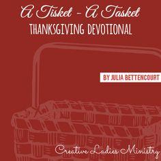 Thanksgiving Devotional by Julia Bettencourt: A Tisket - A Tasket. God ...