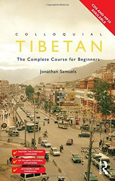 Colloquial Tibetan: The Complete Course for Beginners (Colloquial Series)