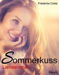 Sommerkuss! Liebesroman von Friederike Costa, http://www.amazon.de/dp/B00INXIF8K/ref=cm_sw_r_pi_dp_i52etb0K2Y7A1