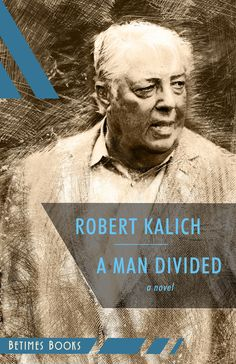 Cover of A MAN DIVIDED, a novel by Robert Kalich