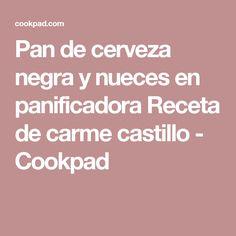 Pan de cerveza negra y nueces en panificadora  Receta de carme castillo - Cookpad