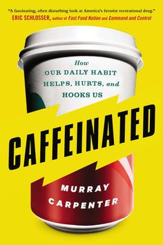 Caffeinated by Murray Carpenter | PenguinRandomHouse.com  Amazing book I had to share from Penguin Random House