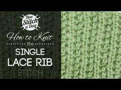 The Single Lace Rib Stitch :: Knitting Stitch #178 :: New Stitch A Day