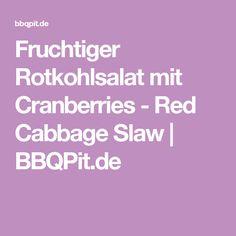 Fruchtiger Rotkohlsalat mit Cranberries - Red Cabbage Slaw | BBQPit.de