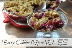 Berry Cobbler ~ GF, Dairy Free and Sugar Free (FP or E)