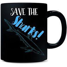 Save The Sharks! - Mug  #SharkWeekEveryWeek #sharkweek2016 #sharkweekend #sharkweekfrenzy #sharkweekneverends #sharkweekshortfilm #sharkweektattoo #sharkweektattoospecial