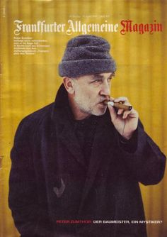 Peter Zumthor on the Cover of the FAZ Magazine - 1999. Scan Via.