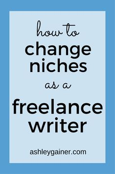 Pick a niche, add a new niche, or change niches all together... here's how a freelance writer does it, easy-peasy.