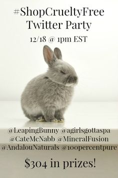 #ShopCrueltyFree @leapingbunny Twitter Party via @agirlsgottaspa December 18th at 1pm EST. RSVP!