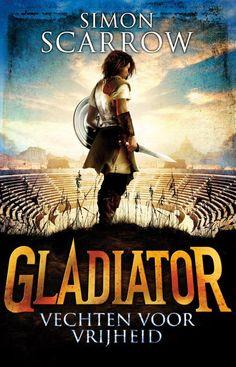 Gladiator-Vechten voor vrijheid - Simon Scarrow 9-12 jaar