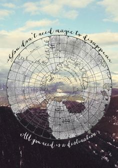 You don't need magic to disappear. All you need is a destination. Travel quotes for inspiration