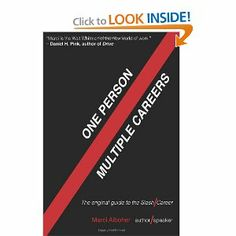 One Person/Multiple Careers: The Original Guide to the Slash Career (Volume 1) by Marci Alboher. $9.99. Publication: January 31, 2012. Publisher: A HeyMarci.com Production (January 31, 2012)