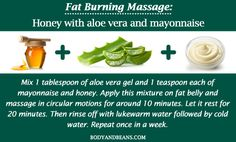 Fat Burning Massage: Honey with aloe vera and mayonnaise
