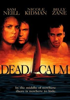 Dead Calm is one of the true classics of suspense movies of all time. It a story about a couple on a trip on a sail boat rescues a stranger, who becomes a hostile threat to them. Nicole Kidman's first big break as an actor and well rounded acting by Sam Neill (one of my favorite actors) and Billy Zane. A definitely a must see movie.