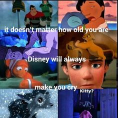 Not going to lie almost every Disney movie I've watched recently has made me cry.(Up,Tangled,Frozen,Peter Pan,Mulan,and The Princess And The Frog)
