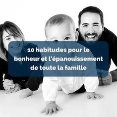 10 astuces qui contribuent au bonheur et à l'épanouissement de toute la famille. Il existe quelques habitudes efficaces pour simplifier la vie de parent et favoriser le développement des enfants. En voici une synthèse avec des liens pour aller plus loin. Bonne lecture !