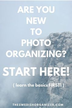 New to Organizing Photos? Read this before you get started!