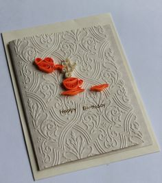 Handmade embossed quilled greeting card -  quilled Tea cup and a pot - Happy Birthday Card