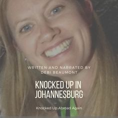 Listen to Debi Beaumont describe what life is like being knocked up in Johannesburg, South Africa. Life Is Like, What Is Life About, Knock Knock, South Africa, Writing, A Letter, Writing Process