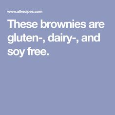 These brownies are gluten-, dairy-, and soy free.