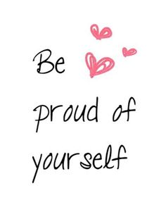 Always Be Proud of Yourself. -1440moments.com