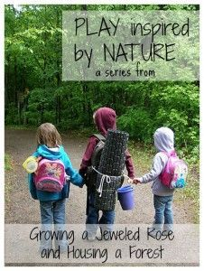 Play Inspired by Nature ~ a week long series all about getting your kids outside and PLAYING with nature.