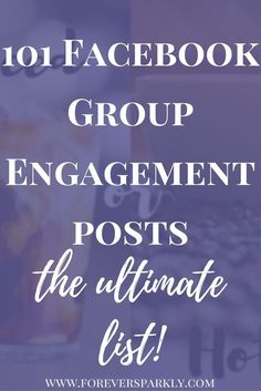 Wonder what to post in your direct sales Facebook groups? Click to read the ultimate list of Facebook group engagement post ideas! 101 ideas! via @owlandforever