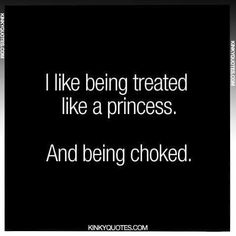 Except he treats me like a queen