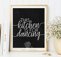 Kitchen art poster This kitchen is for dancing print funny quote art decorative typographic print  Instant Download printable kitchen 6-3