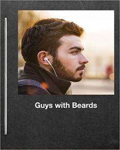 Journals for Women (Bearded Men) (Volume 29): Guys with Beards: 9781984161635: Amazon.com: Books