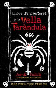 Llibre d'encanteris de la vella Taràndula. Jordi Folck. En Pere troba un llibre d'encanteris i el fa servir per a venjar-se d'un company de l'escola, però la jugada li surt molt malament i les coses es compliquen de tal manera que s'haurà d'enfrontar amb la temible bruixa Sargantana i desfer totes les seves malifetes. Amb aquest llibre terrorífic Jordi Folck va guanyar el Premi Josep M. Folck i Torres l'any 2011