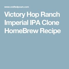 Victory Hop Ranch Imperial IPA Clone HomeBrew Recipe Homebrew Recipes, Beer Recipes, Beer Brewing, Home Brewing, Ipa Recipe, Double Ipa, How To Make Beer, Red Berries, Craft Beer