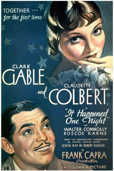It Happened One Night 1934 (May Directed by Frank Capra, with Clark Gable and Claudette Colbert. The film to win all 5 Major Academy Awards. It wouldn't be repeated till One Flew Over The Cuckoo's Nest in the Best Movie Posters, Classic Movie Posters, Classic Films, Film Posters, Clark Gable, First Night Movie, It Happened One Night, Vintage Films, Films Cinema