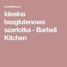 Idealna bezglutenowa szarlotka - Barbell Kitchen