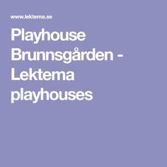 Playhouse Brunnsgården - Lektema playhouses