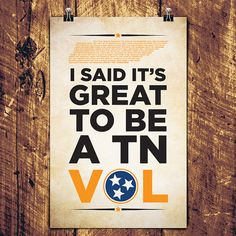 "I Said It's Great, To Be, A Tennessee Vol! 11"" x 17"" digital print for Tennessee Vols fans. on Etsy, $16.99"