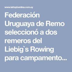 Federación Uruguaya de Remo seleccionó a dos remeros del Liebig`s Rowing para campamento jóvenes promesas olímpicas. - La Fraybentina
