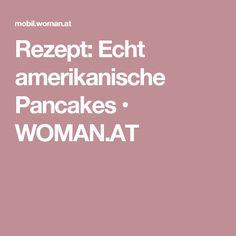 Rezept: Echt amerikanische Pancakes • WOMAN.AT
