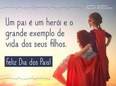 Pai é herói (...) https://www.mundodasmensagens.com/mensagem/pai-e-heroi.html