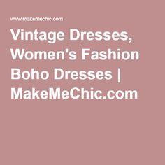 Vintage Dresses, Women's Fashion Boho Dresses | MakeMeChic.com