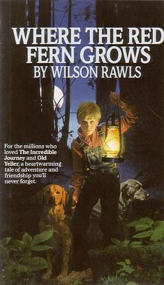 Where The Red Fern Grows ~ A childhood favorite I still love.