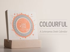 Our new calendar has launched on Kickstarter. Check it out — COLOURFUL: A Letterpress Desk Calendar by The Letterpress Shoppe