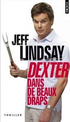 Découvrez Dexter, Tome 4 : Dexter dans de beaux draps, de Jeff Lindsay sur Booknode, la communauté du livre